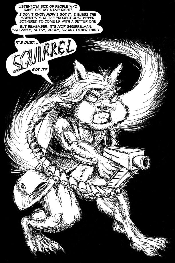Squirrel with a belt fed tranq gun