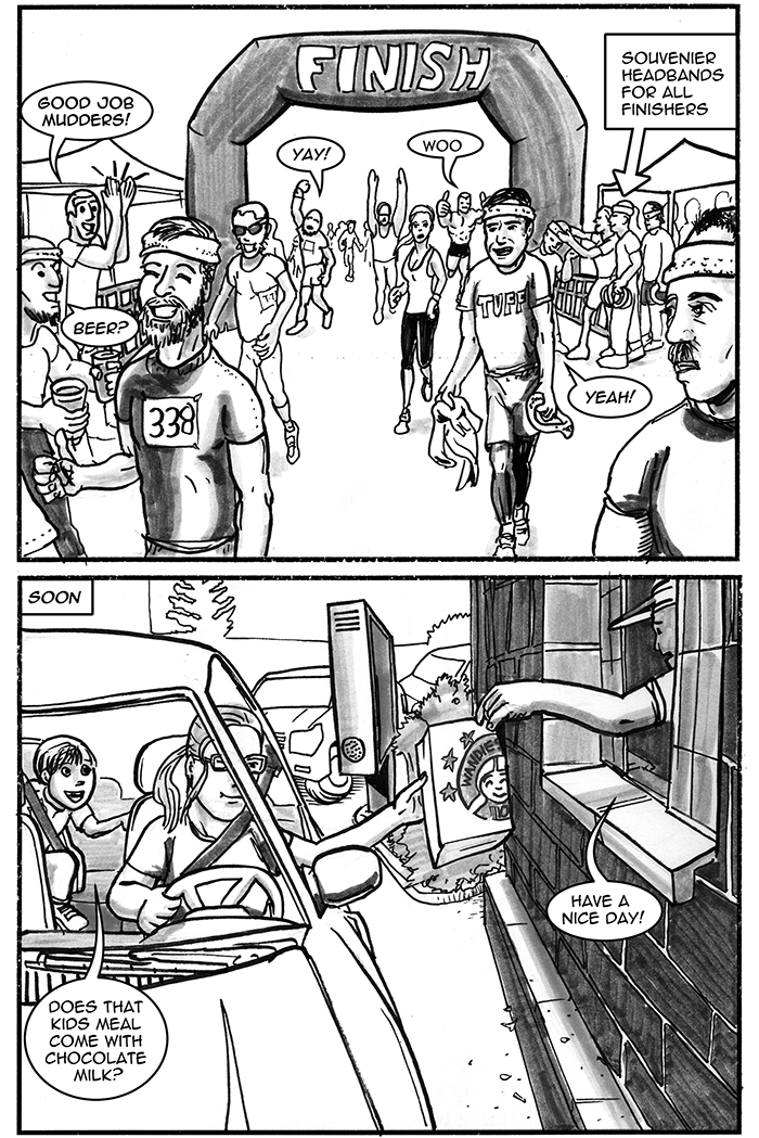 There is this whole tradition at Tough Mudder revolving around colored headbands to show how many of the races you've run before...   I'm not going into that here in my black and white comic.